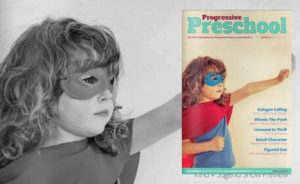 Progressive Preschool Magazine Issue 25 SEPT/OCT 2016